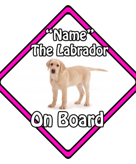 Personalised Labrador Blonde On Board Car Sign Pink