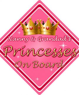 Child Baby On Board Car Sign Nanny and Grandad's Princesses On Board Pink