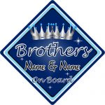 Personalised Child/Baby On Board Car Sign ~ Brothers On Board ~ D.Blue