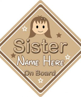 Personalised Child Baby On Board Car Sign Sister On Board Brown Hair Girl