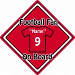 Personalised Football Fan On Board Car Sign ~ Baby On Board ~ Shirt Red