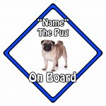Personalised Dog On Board Car Safety Sign - Pug On Board Blue
