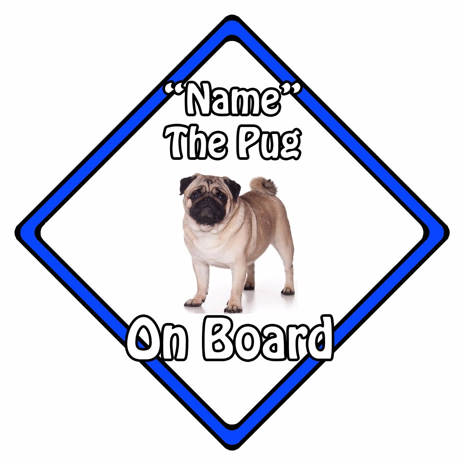 Personalised-Dog-On-Board-Car-Safety-Sign-Pug-On-Board-Blue-152386891096
