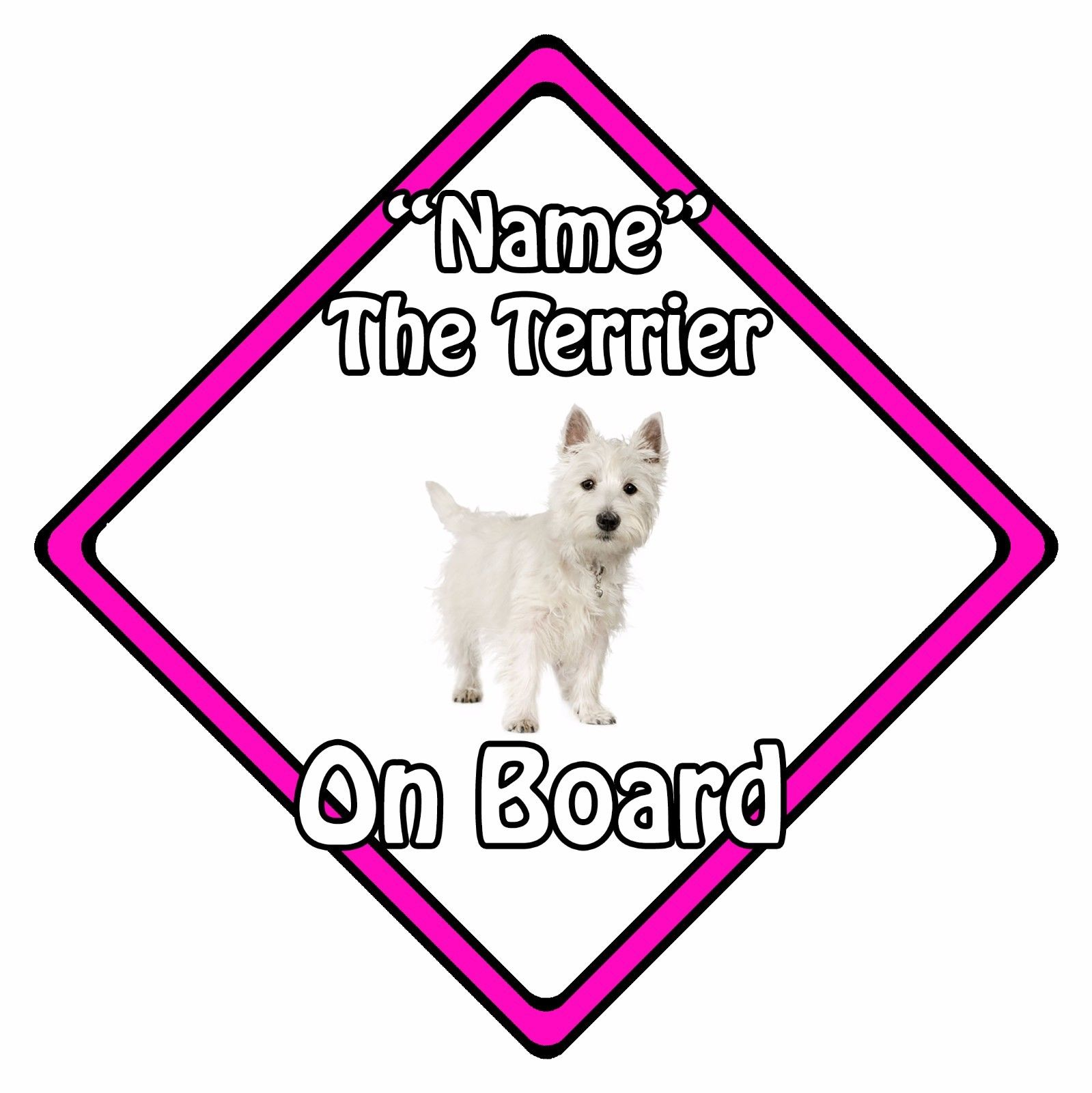 Personalised-Dog-On-Board-Car-Safety-Sign-White-Terrier-On-Board-Pink-152386895178